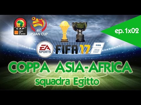 Fifa 17 - Squadra Egitto - Coppa Asiafrica - 1x02 - Egitto-Camerun/Costa D'Avorio-Egitto