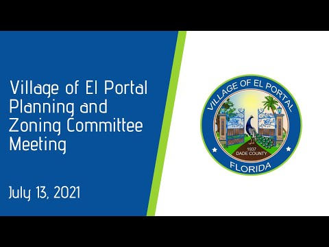 Village of El Portal Planning and Zoning Committee Meeting July 13, 2021