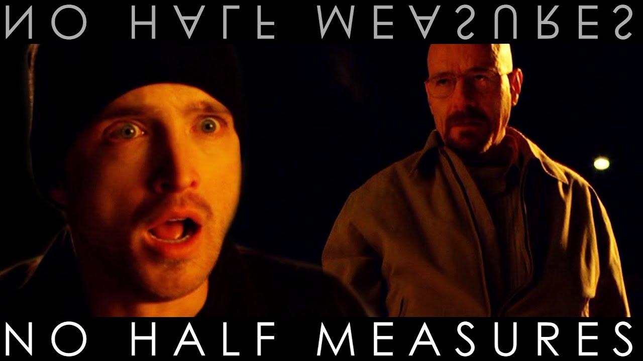 Breaking Bad   no half measures - YouTube  No Half Measures Breaking Bad