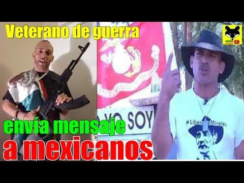 Veterano de Guerra y miembro de la guardia nacional envía mensaje a mexicanos