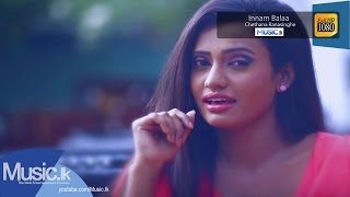 Innam Balaa Song - Chethana Ranasinghe