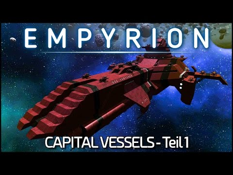 Capital Vessels Teil 1 - Empyrion Galactic Survival S07E24 [Gameplay German Deutsch] [Let's Play]