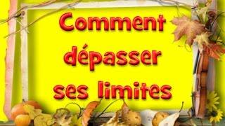 COMMENT BRISER ET DEPASSER SES PROPRES LIMITES (série développement personnel)