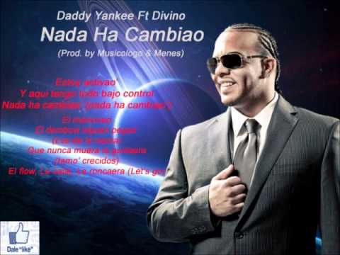 Nada Ha Cambiao - Daddy Yankee Ft Divino (King Daddy Edition) REGGAETON 2013 LETRA