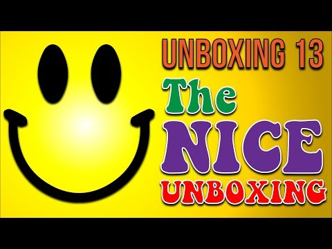 "Unboxing 13 - The ""Nice"" Unboxing"
