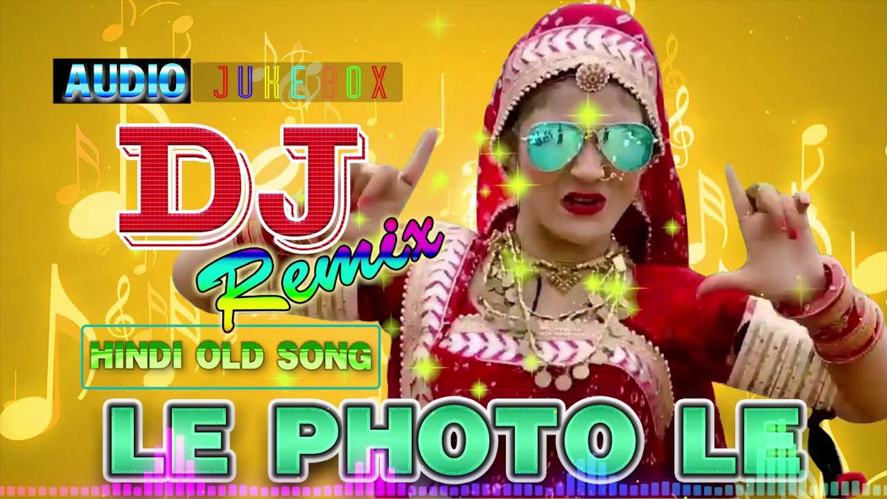 Le Photo Le New Hindi Song Dj Remix 2019