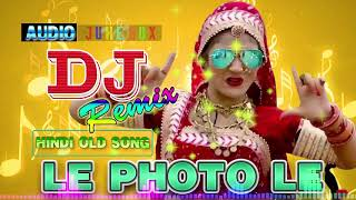 Le Photo Le NEW Hindi SONG DJ REMIX 2019