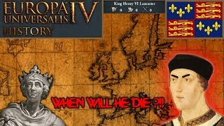 EU4 History - Henry VI, The Worst King In England's History