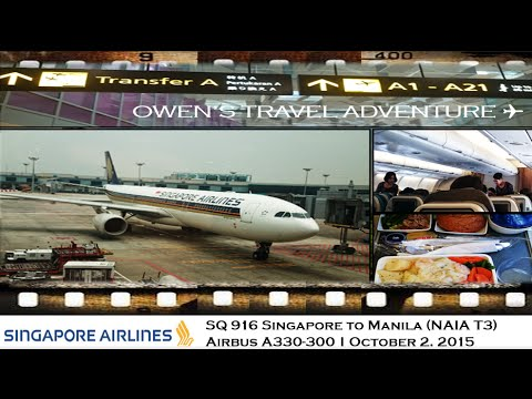 Singapore Airlines SQ 916 Singapore to Manila on board Airbus A330 300