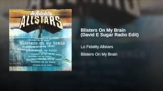 Blisters On My Brain (David E Sugar Radio Edit)