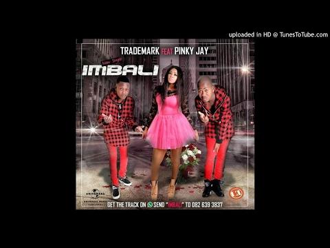 Trademark Ft Pinky Jay - Imbali