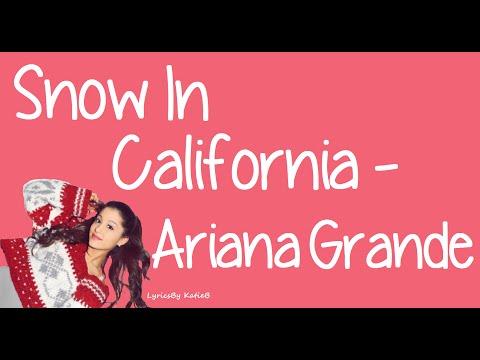 Snow In California (With Lyrics) - Ariana Grande