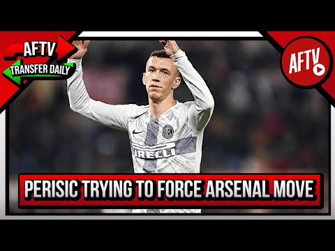 Ivan Perišić Trying To Force Arsenal Move! | AFTV Transfer Daily
