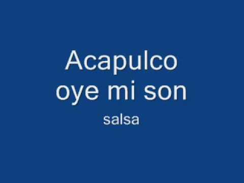 Acapulco oye mi son salsa