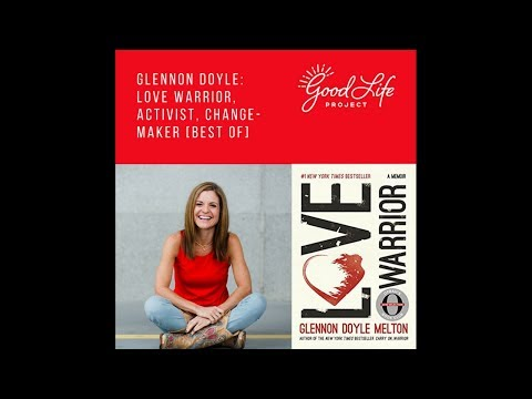 Glennon Doyle: Love Warrior, Activist, Change-Maker [Best Of