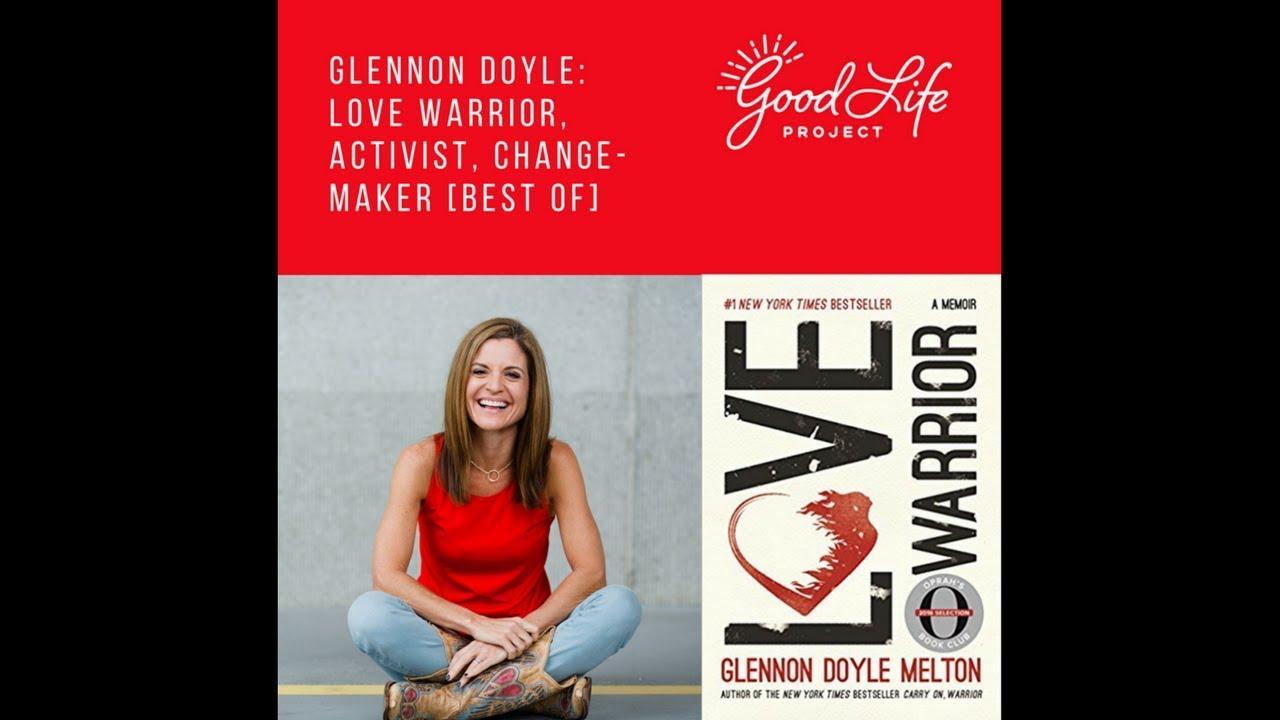 Glennon Doyle Love Warrior Activist Change Maker Best Of
