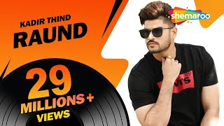 New Punjabi Songs | Raund | Official Video [Hd] | Kadir Thind | Latest Punjabi Songs