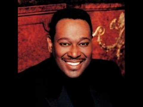 Luther Vandross Since I lost my baby