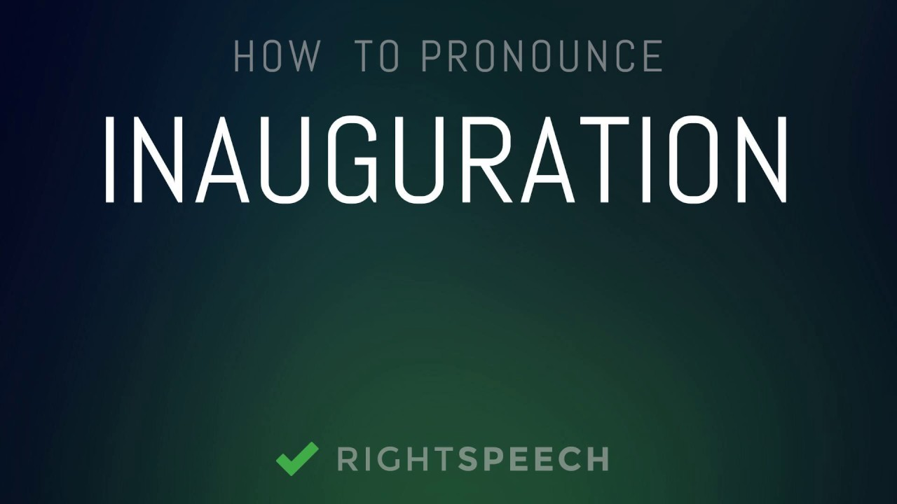 🔴 Inauguration - How to pronounce Inauguration