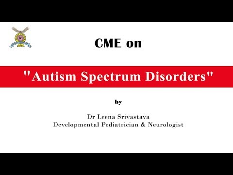 """CME on """"Autism spectrum disorders"""" By Dr Leena Srivastava"""