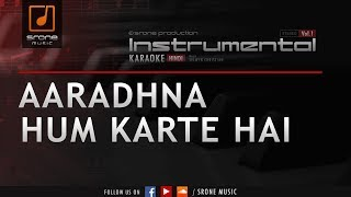 Aaradhna Hum Karte Hai (Srone' Instrumental)