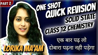 Quick Revision - Solid State - Ch 1 - Class XII - Chemistry - Part 2  by Lorika Ma&#39am