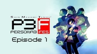 Persona 3 FES: The Answer [Episode 1]