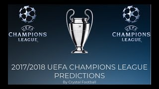 Champions League 2017/2018 Predictions (After Group Stage)
