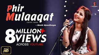 Phir Mulaaqat  - Cover Song - Sneh Upadhaya (Hello Kon)
