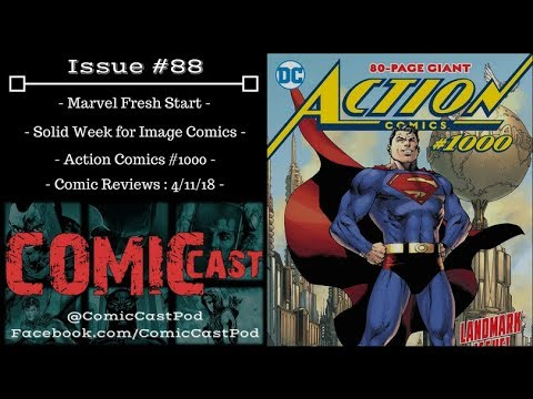 "ComicCast - Issue #88 ""Action Comics #1000 and 80 Years of Superman"""