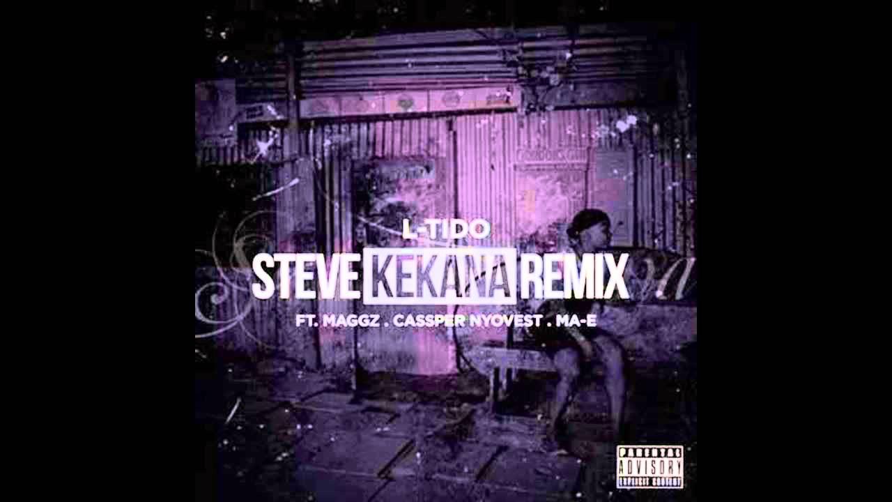 Download L-Tido feat Maggz, Cassper Nyovest & MA-E - Steve Kekana remix