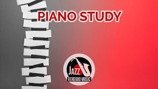 Piano Study – Background Smooth Jazz & Blues Beautiful Music For Learning