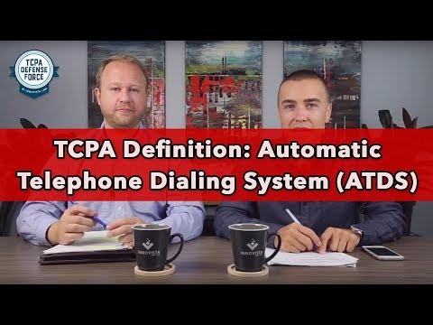 TCPA Definition: Automatic Telephone Dialing System (ATDS)