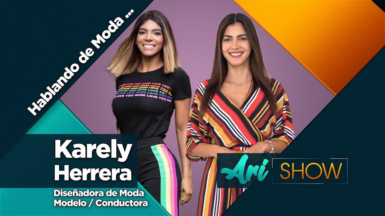 Hablando de Moda con Karely Herrera - Ari Show