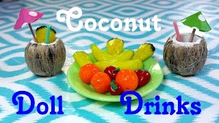 DIY Miniature Doll Coconut Drinks & Fruits