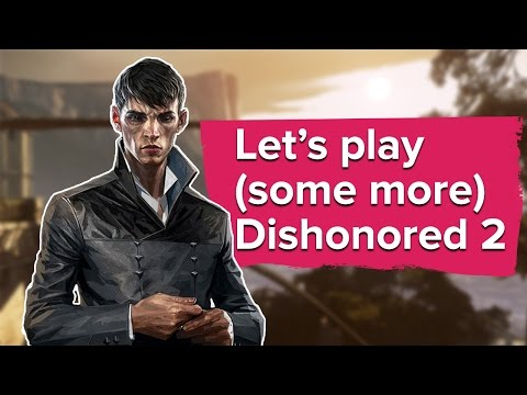 Let's Play Dishonored 2 - Edge of the World - #2