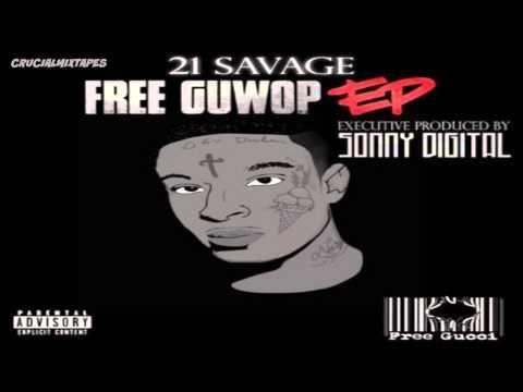 21 Savage - Twenty1 [Free Guwop EP] [2015] + DOWNLOAD