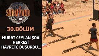 Murat Ceylan şov! Herkesi hayrete düşürdü... | 30. Bölüm | Survivor 2018 Video