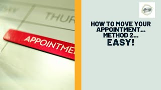 How to move your appointment   Method 2   Easy