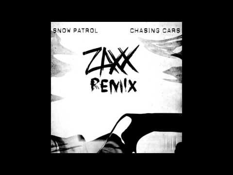 Snow Patrol - Chasing Cars (ZAXX Remix) (FULL VERSION 320 KBPS) **FREE DOWNLOAD**