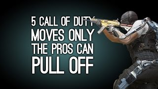 5 Insane Call of Duty Moves Only the Pros Can Pull Off