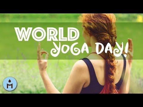 World Yoga Day | Flow Music, Peace and Calmness, Wellness and Self Esteem