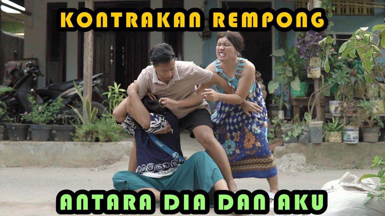 ANTARA DIA DAN AKU || KONTRAKAN REMPONG EPISODE 362