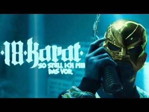 18 KARAT //  SO STELL ICH MIR DAS VOR //   [ official Video ]