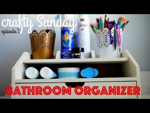 Crafty Sunday Episode 3//Bathroom Organizer
