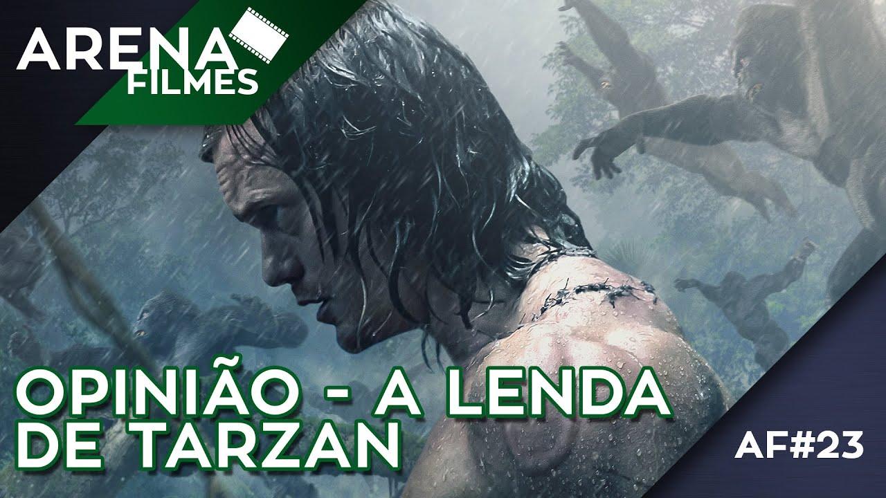 Arena Filmes #23 - Opinião A Lenda de Tarzan