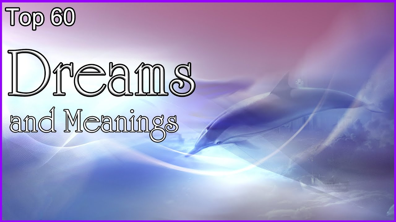 Top 60 dreams and meanings youtube biocorpaavc Gallery