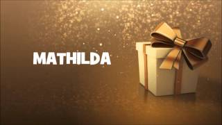 HAPPY BIRTHDAY MATHILDA !