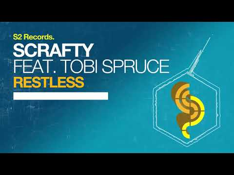 SCRAFTY - Restless (feat. Tobi Spruce)