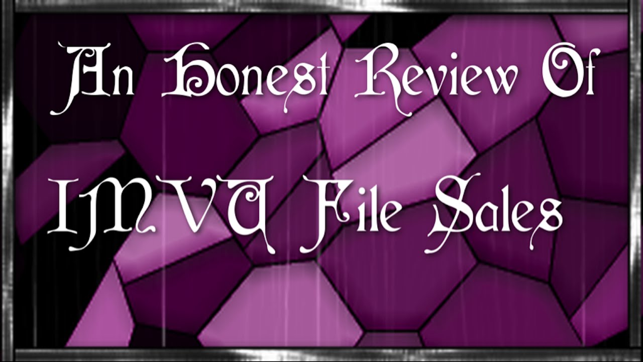 IMVU - An Honest Review of File Sales